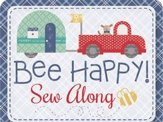 Bee Happy Sew Along Guide is Ready!!