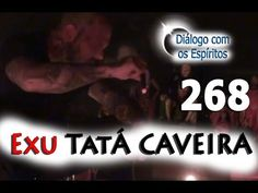 Diálogo 268 - Entidade: Exu Tatá Caveira - Médium: Carlos Sousa - Diálog...