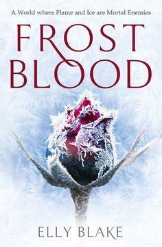 UK #CoverReveal  Frostblood (Frostblood Saga, #1) by Elly Blake
