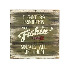Young's Got 99 Problems Distressed Wooden Sign. Fishing solves everything. Fishing Signs, Fly Fishing, Wooden Wall Art, Wooden Signs, Rustic Lodge Decor, 99 Problems, Wall Signs, Me Quotes, Invitations
