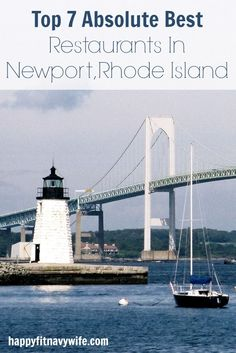 """The """"Top 7 Absolute Best Restaurants In Newport, Rhode Island"""" by Heather of Happyfitnavywife.com 