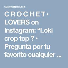 "C R O C H E T • LOVERS on Instagram: ""Loki crop top 🌸 • Pregunta por tu favorito cualquier talla & color / Ask for you favorite any size and color • . . Handcrafted artesanial…"" • Instagram"