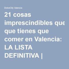 21 cosas imprescindibles que tienes que comer en Valencia: LA LISTA DEFINITIVA | DolceCity.com