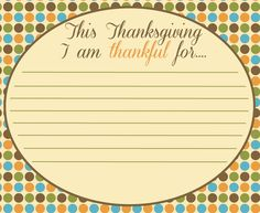 Free Thanksgiving Printable..could use this with families during Thanksgiving Dinners....