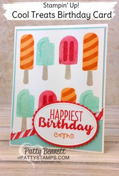 card icecream lollies popsicle SU Cool Treats ice cream birthday card featuring new Occasions catalog Stampin' Up! by Patty Bennett Kids Birthday Cards, Handmade Birthday Cards, Birthday Wishes, Card Making Inspiration, Making Ideas, Stamping Up Cards, Kids Cards, Cute Cards, Paper Crafting