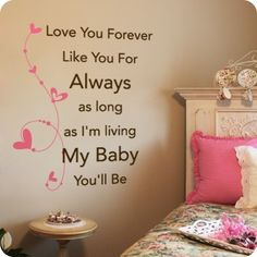 Love You Forever by Robert Munsch...love this book and I love this idea for my future baby girl's room, pass on the tradition my mommy and I had :)
