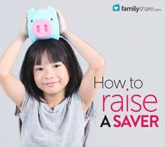 How to raise a saver