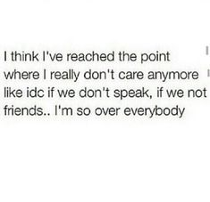 If you aren't down to be my friend then bye. Don't waste your time and definatly don't waste mine.