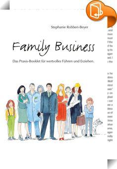 Family Business    ::  Erfolgreiche Prinzipien aus dem Familienalltag bereichern die Führungskultur im Unternehmen. Führungsalltage im Unternehmen und in der Familie weisen erstaunlich viele Gemeinsamkeiten auf. Jedoch werden die jeweils genutzten Kompetenzen selten von einer Lebenswelt in die andere übertragen. FAMILIY BUSINESS vergleicht erstmals die erfolgreichsten Führungs- und Erziehungsprinzipien miteinander und gibt Anregungen, wie Sie als Führungskraft und Familienmensch, als E...