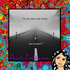 On the other side of fear,  lies FREEDOM.  PaulaTooths.com  ೋ Paz ೋ  #leadership #success #gratitude #goals #changes #positive #paulatooths #smile #positivethinking #businessstartup #onlinebusiness #goodvibes #socialmedia #digitalmarketing #dreams #chances #opportunities #possibilities #quotes #happiness #startyourbusinessnow #reachyourgoals #letstalkbusiness #hope #faith #inspire #abundance #fearless #inspiration #motivation