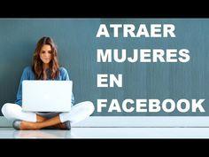 CÓMO ATRAER MUJERES EN FACEBOOK - 7 TIPS -  #socialmarketing #socialmedia #socialmediamanager #social #manager #facebookmarketing CURSO DE SEDUCCIÓN: CURSO DE SEDUCCIÓN SUBLIMINAL:  Para atraer a una mujer en Facebook se necesita de varias cosas una de ellas es mostrar lo mejor de uno mismo. Es por eso que aquí presentamos 7 tips para... - #FacebookTips