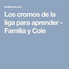 Los cromos de la liga para aprender - Familia y Cole