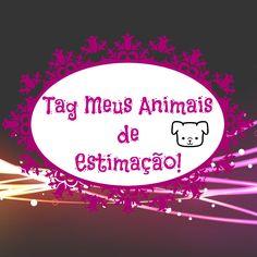 Tag Meus Animais de Estimação by Belle Quintiliano http://bellequintiliano.blogspot.com.br/2015/12/tag-meus-animais-de-estimacao.html
