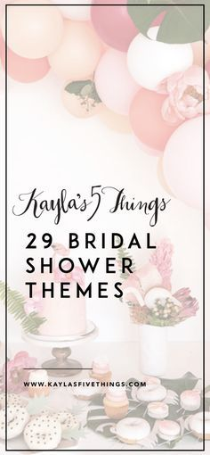29 bridal shower themes and invites to go with each bridal shower ideas bridal shower decorations