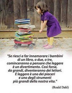 #bambini e #libri - Si se puede enamorar a los hijos de un libro, o dos o tres, empiezan a pensar que la lectura es divertida. Así tal vez de grandes, convertirse en lectores.  La lectura es uno de los placeres y una de las herramientas más grande de nuestras vidas.