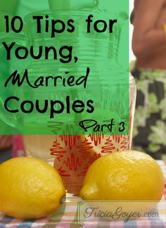 10 Tips for Young, Married Couples Part 3... they're all good but I particularly like #7-- Don't bring old arguments into new ones.