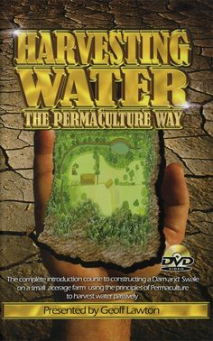 Harvesting Water the Permaculture Way with Geoff Lawton - DVD (dvds, movies, videos and documentaries forum at permies)