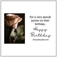 For a very special person on their birthday.   all-greatquotes.com Happy Birthday Verses, Great Birthday Wishes, Free Happy Birthday Cards, Beautiful Birthday Wishes, Happy Birthday Wishes Quotes, Birthday Poems, Birthday Messages, Partner Quotes, Wish Quotes