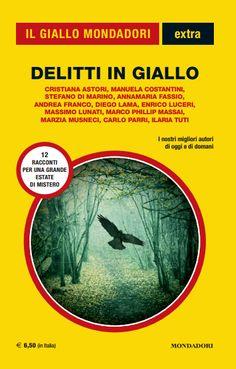 Il GIALLO in 12 eccezionali racconti da brivido ... http://pupottina.blogspot.it/2015/08/delitti-in-giallo-extra-mondadori.html