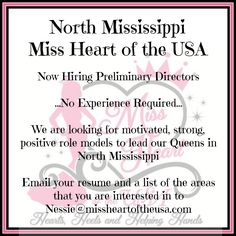 We are looking for Directors in Mississippi..  If you're interested in directing pageants with a purpose, please forward me a copy of your resume to nessie@missheartoftheusa.com   An information call is scheduled for Tuesday at 7pm CST!