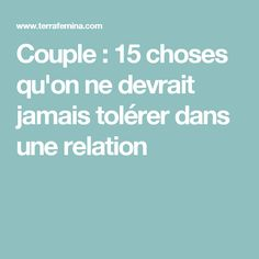 Couple : 15 choses qu'on ne devrait jamais tolérer dans u ne relation Energie Positive, Libido, Positive Attitude, Personal Development, Affirmations, Relationship, Messages, Motivation, Couples