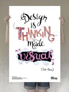 """Design is thinking made visual"" - Saul Bass !"