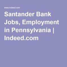 Santander Bank Jobs, Employment in Pennsylvania | Indeed.com