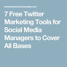 7 Free Twitter Marketing Tools for Social Media Managers to Cover All Bases