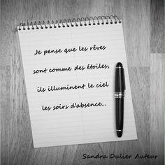 """Ne pas oublier d'espérer... """"Je pense que les rêves sont comme des étoiles, ils illuminent le ciel les soirs d'absence."""" Suivre Sandra Dulier sur son blog http://www.sandradulier.com/blog"""