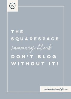 The Squarespace Summary Block | Don't Blog without it!   — http://cinnamonwolfe.co