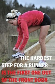 The hardest step for a runner is the first one out of the front door