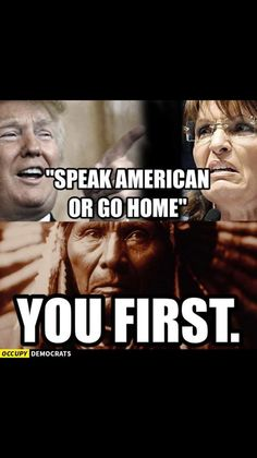 """""""Speak American or go home"""" 