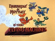 Dastardly & Muttley In Their Flying Machines:    Project will be based on the recreation of this animation for a new generation.    (June 2005, The digital Film)