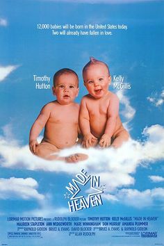Made in Heaven (1987) my favorite Timothy Hutton film ever, excellent movie I recommend watching, I will say I don't believe in reincarnation. O:-)