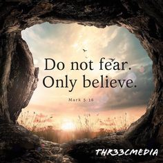 Do not fear. Only believe Mark The 700 Club on GEB Network Prayer Quotes, Bible Verses Quotes, Bible Scriptures, Faith Quotes, Quotes From The Bible, Trust In God Quotes, Thank God Quotes, Holy Spirit Quotes, Encouraging Bible Quotes