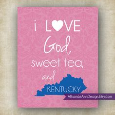 INSTANT DOWNLOAD  I Love God Sweet Tea and Kentucky Wall Art by AllisonLeAnnDesign, $5.00
