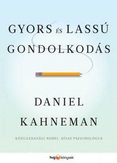 Gyors és lassú gondolkodás Daniel Kahneman, Michelle Obama, Company Logo, Motivation, Logos, Products, Logo, Gadget, Inspiration