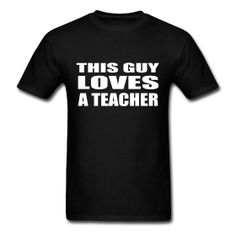 This Guy Loves a Teacher. Would be cool if and when Im an Ag teacher and my guy wears this!