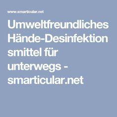 Umweltfreundliches Hände-Desinfektionsmittel für unterwegs - smarticular.net