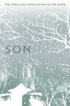 Lois Lowry's Last of The Giver: Son, the Conclusion