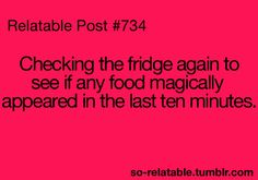 Way to solve this: 1. Open fridge. 2. inspect contents. 3. Close fridge. 4. lower standards. 5. repeat