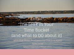 """One of the time leaks in the bucket of your days. It interferes with your day. Time passes too quickly. Think about this though. How many """"to do"""" tasks are actually sitting your email box?  Lots more than you think. In other words, it's not """"just email.""""  What steps can you take to get it under control and more useful to your work? What decisions are there to triage effectively? You can watch/listen or read for more; I've rounded up my latest advice on email all in this one post to make it…"""