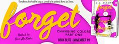 I Heart YA Books: Book Blitz & Giveaway for 'Forget (Changing Colors...