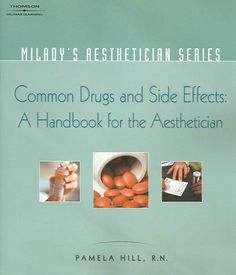 Common Drugs and Side Effects: A Handbook for the Aesthetician