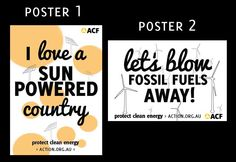 """Let's take our passionate call to cut pollution to the streets."" ACF has designed two posters for you to make the clean energy message visible in your community. Display them in your window, local cafe (with permission) or on noticeboards where your community and MP will see them. If you live in Victoria, Australia: Just select which posters you like, what size is ideal for the places you'll put them, how many you need and ACF will print them for you"