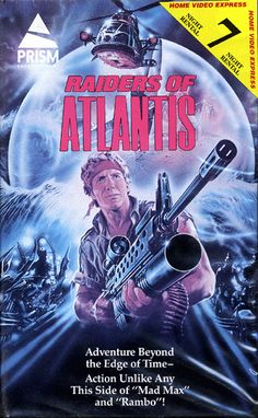 Raiders of Atlantis VHS cover - starring Chris Connelly Fiction Movies, Cult Movies, Sci Fi Movies, Science Fiction, Best Sci Fi Movie, Best Action Movies, Action Films, Atlantis, Raiders