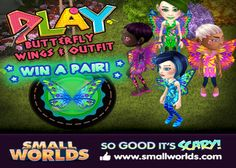 Win new Emerald Butterfly Wings! Only on Smallworlds! Hurry and submit your entry in the next 24 hours! ;D