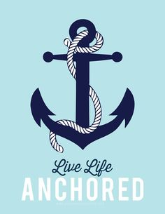 Free Printable! Live life anchored   Yw Womens New Beginnings, O Ye That Embark, 2015 Mutual Theme