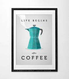 Life begins after coffee | Coffee poster art by Latte Design on Etsy