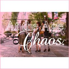 At the Age of Chaos.  東京30代女子!? の総て - vol.2 TOKYO 30's Girl!? #tokyowise